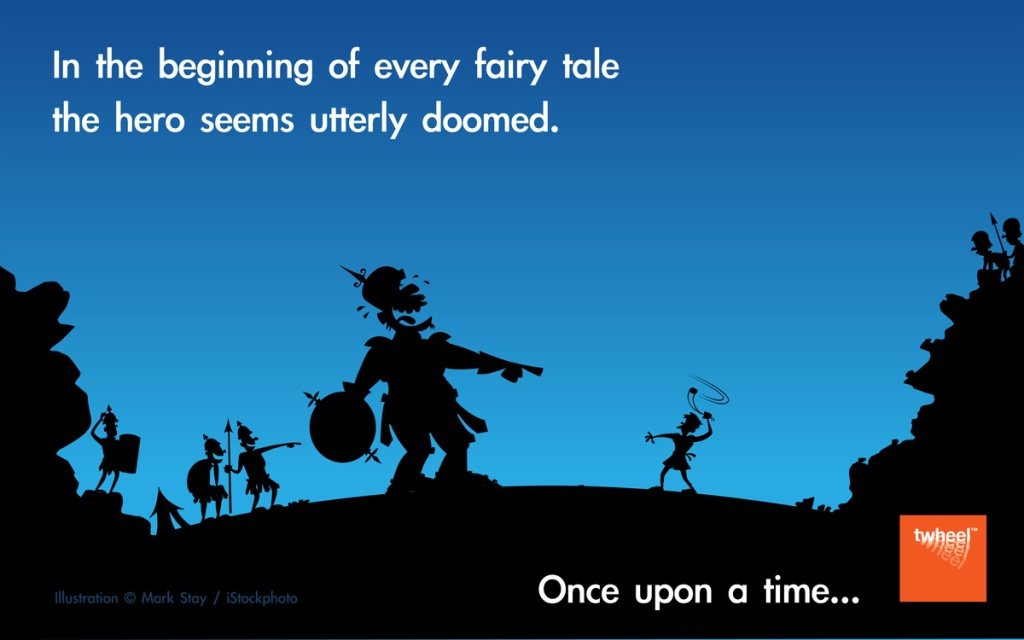 In the beginning of every fairy-tale the hero seems utterly doomed